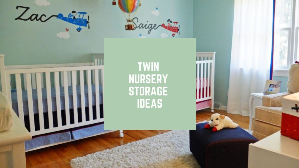 Twin Nursery Storage Ideas